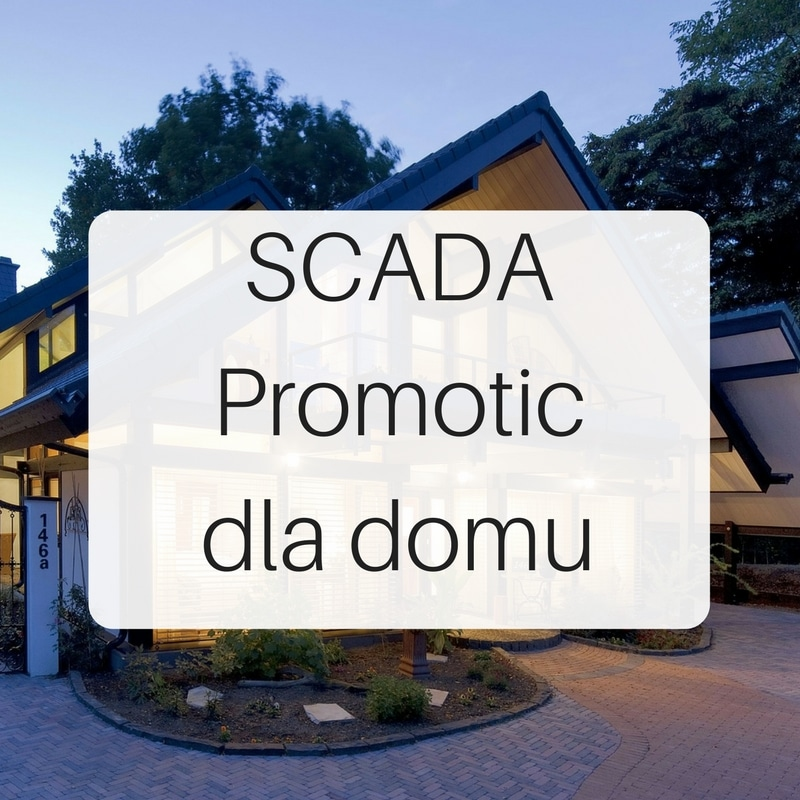 SCADA Promotic dla inteligentnego domu